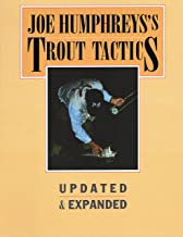 Joe Humphreys's Trout Tactics: Updated & Expanded PDF