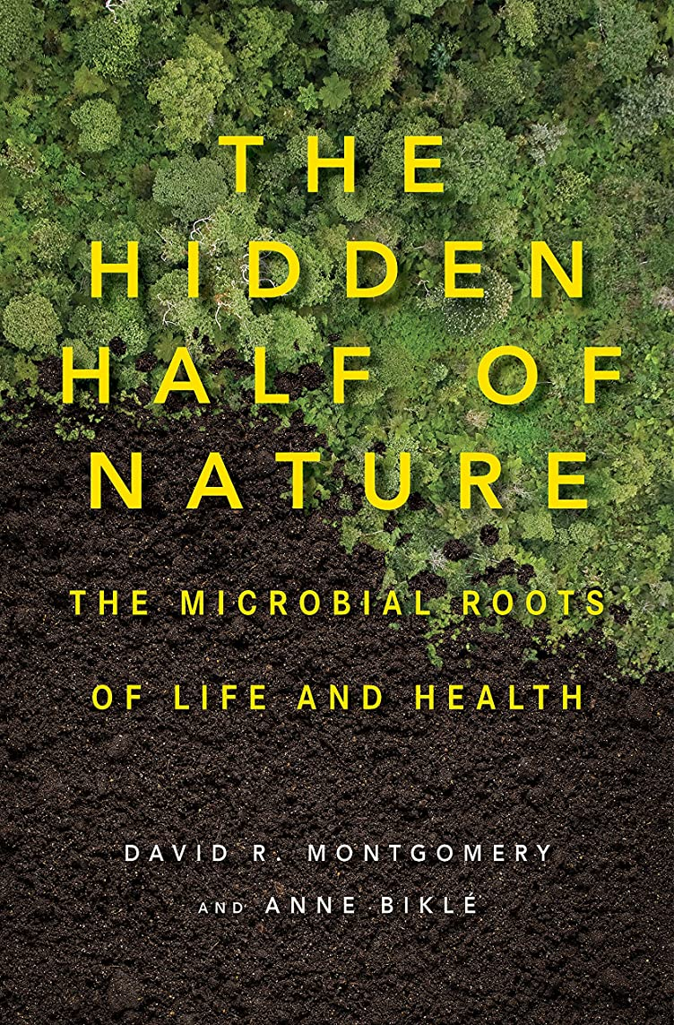 シーサイドストレッチ害虫The Hidden Half of Nature: The Microbial Roots of Life and Health (English Edition)