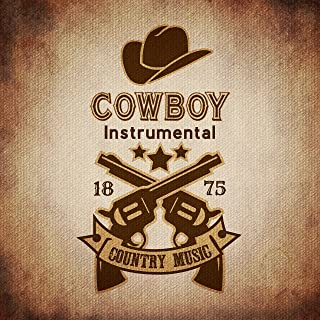 Cowboy Instrumental Country Music: Wild West Favourites Rhythms for Real Cowboys and Cowgirls, Best Instrumental Essence