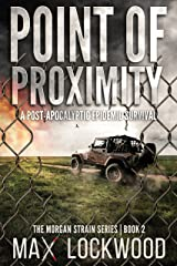 Point Of Proximity: A Post-Apocalyptic Epidemic Survival (The Morgan Strain Series Book 2) Kindle Edition