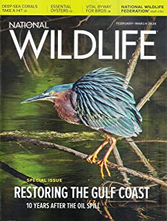 """National WIldlife Magazine - February-March 2020 - Special Issue """"Restoring the Gulf Coast: 10 Years After the Oil Spill"""""""