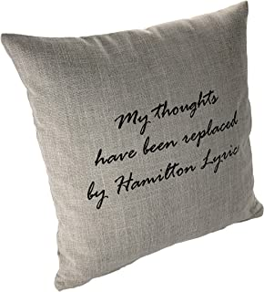 LeRage Shirts My Thoughts Have Been Replaced by Hamilton Lyrics Throw Pillow Cover (Beige)