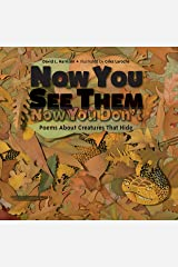Now You See Them, Now You Don't: Poems About Creatures that Hide Kindle Edition