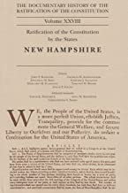 The Documentary History of the Ratification of the Constitution volume XXVIII: Ratification of the Constitution by the States: New Hampshire