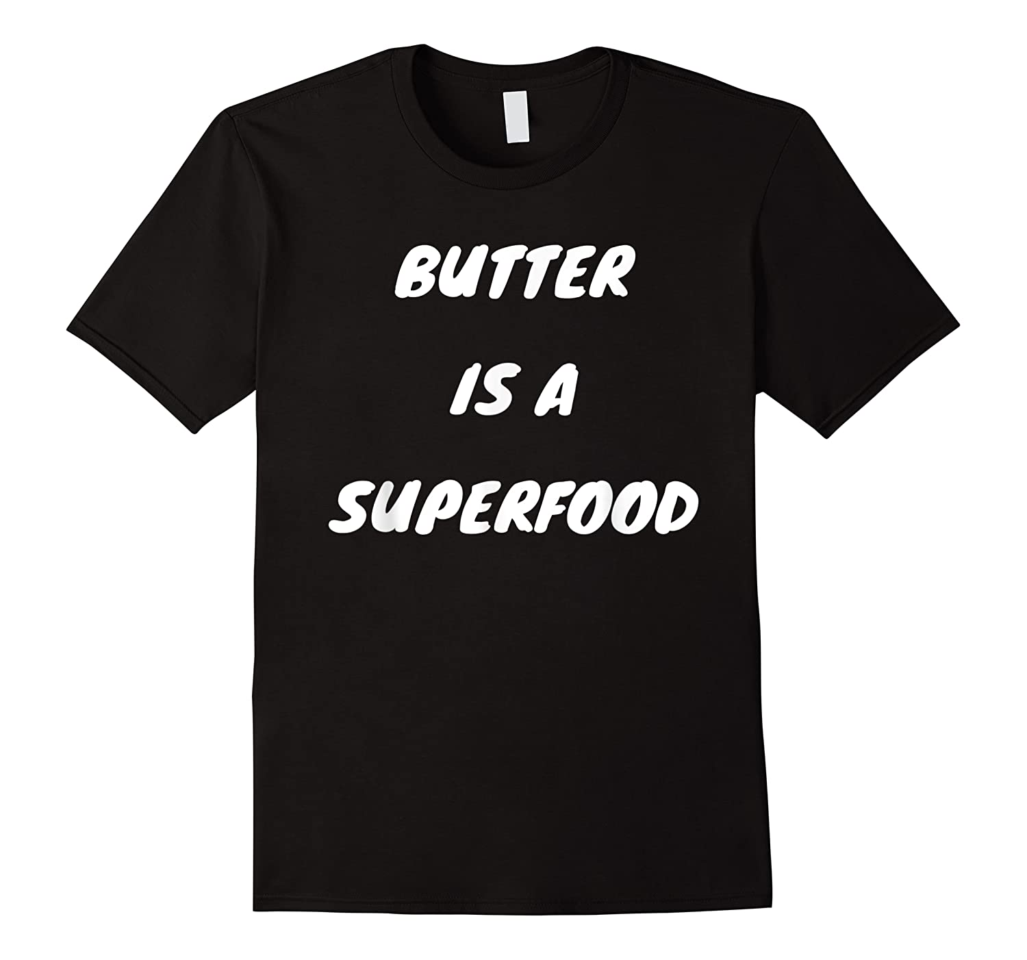Butter Is A Superfood Keto Shirts