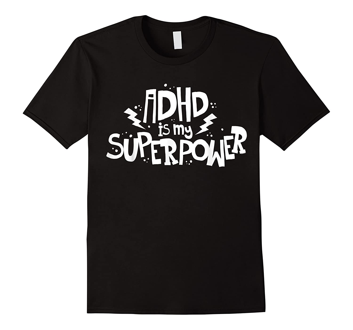 Adhd Is My Superpower Shirt Attention Deficit Disorder Quote