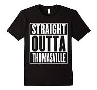 Straight Outta Thomasville Shirts Black