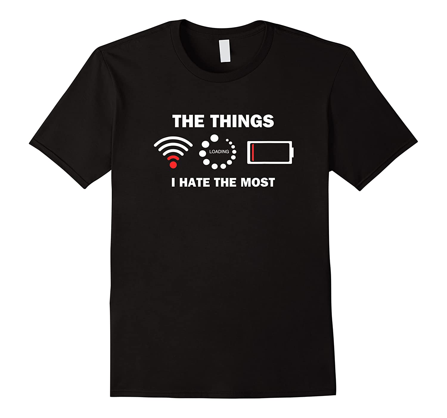 Funny Things I Hate Bad Wifi Signal Buffering Low Battery Shirts
