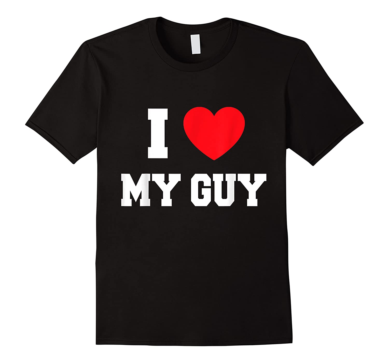 I Love My Guy T-shirt