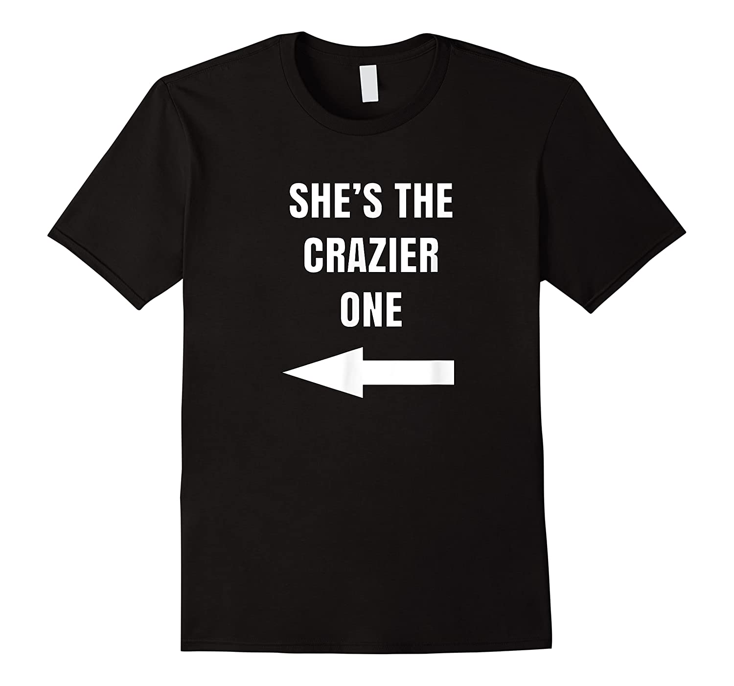 She's The Crazier One Matching Best Friends Gift Shirts