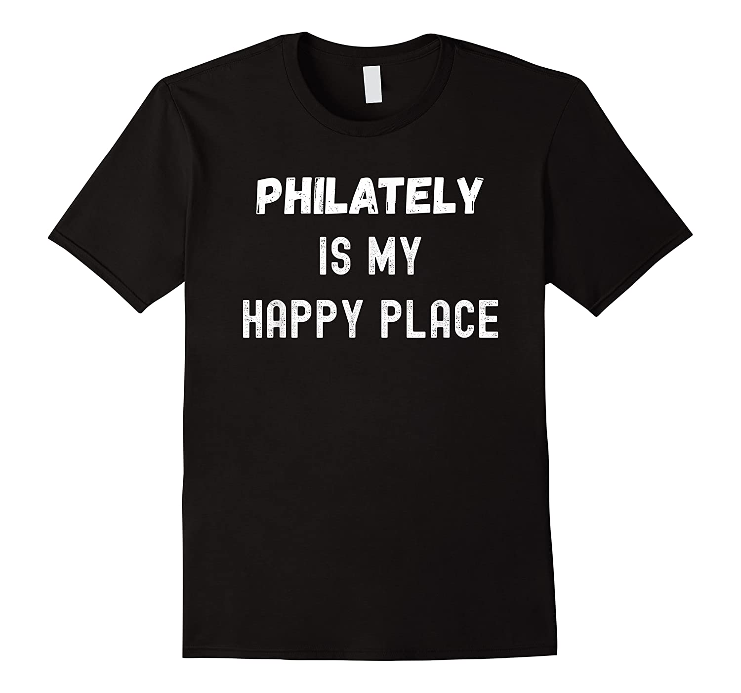Funny Philately Gift, Philately Is My Happy Place Shirts