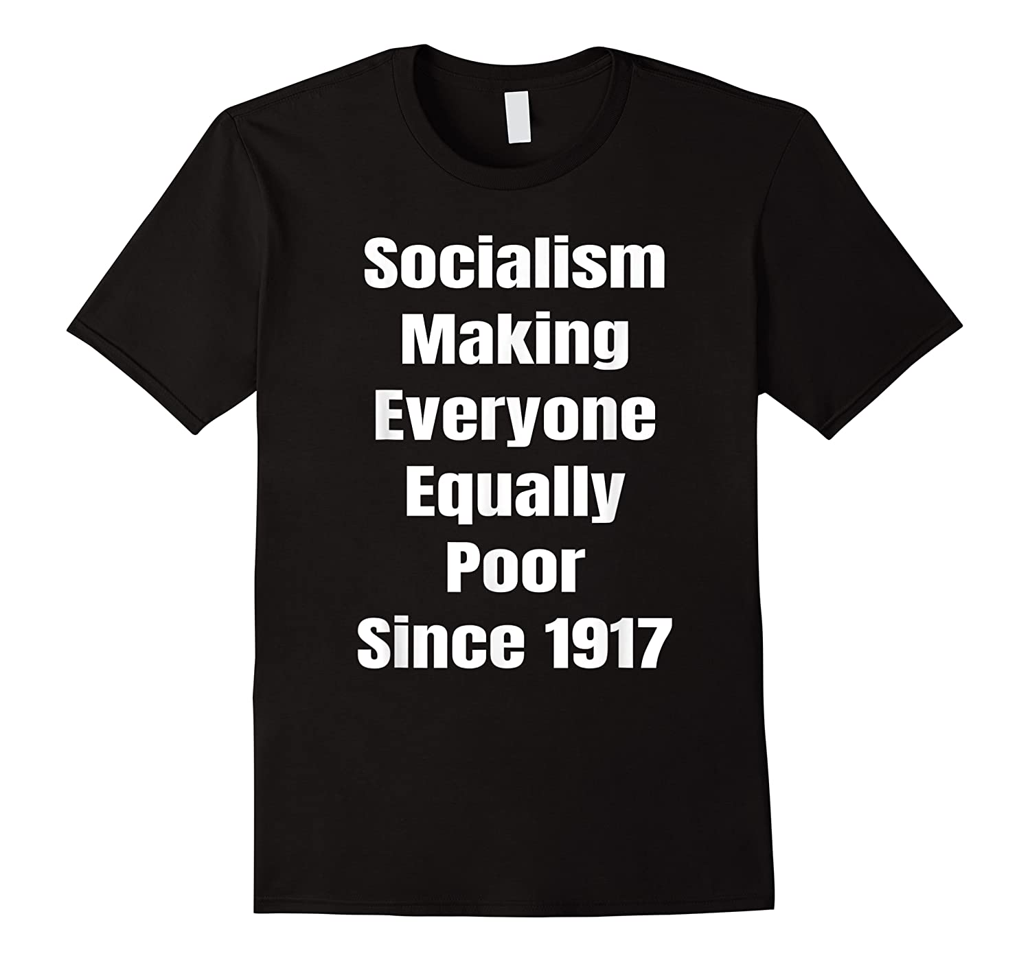 Socialism Making Everyone Equally Poor Since 1917 Shirts