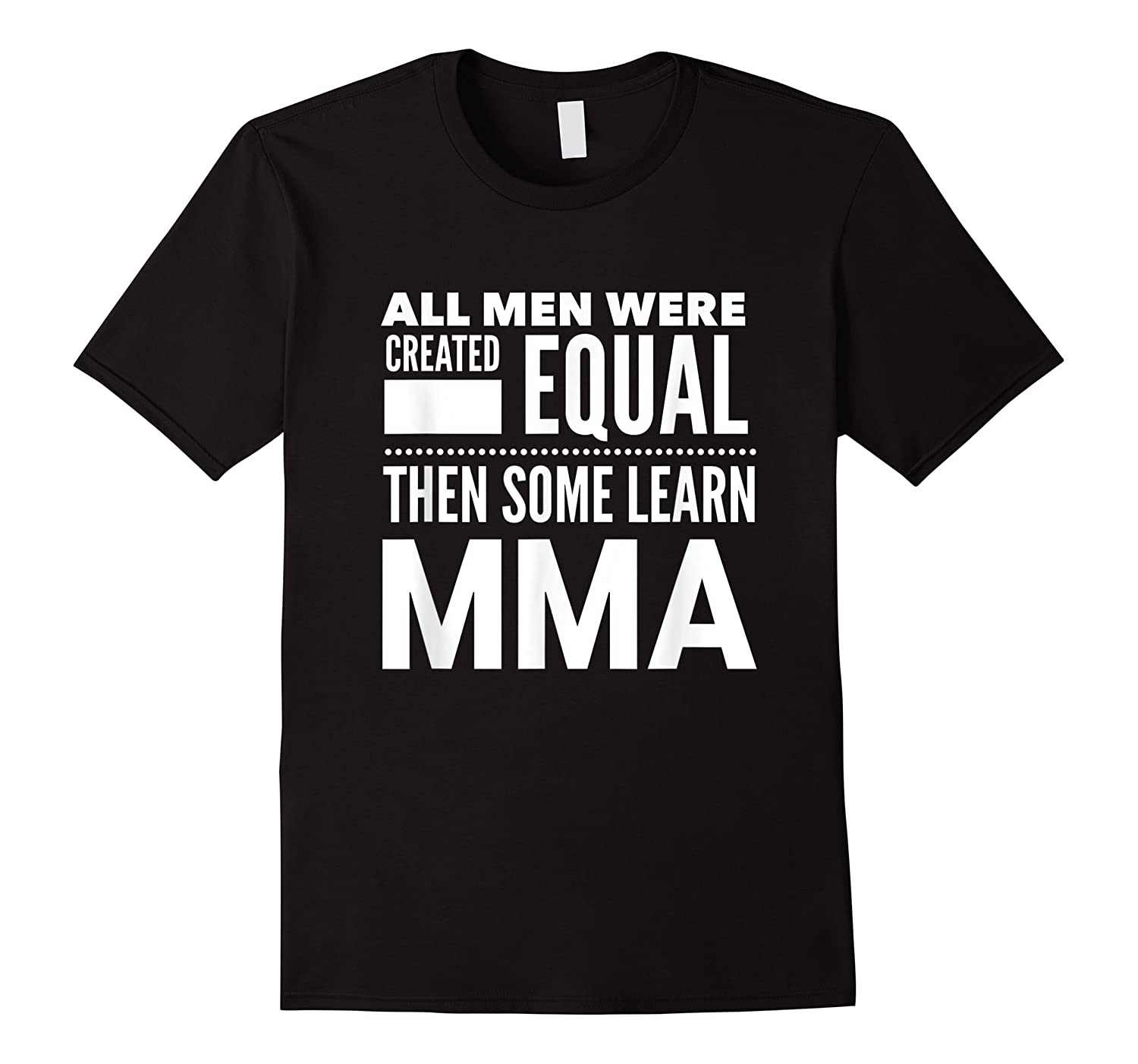 All Men Learn Mma Mixed Martial Arts Statement Student Gift Shirts
