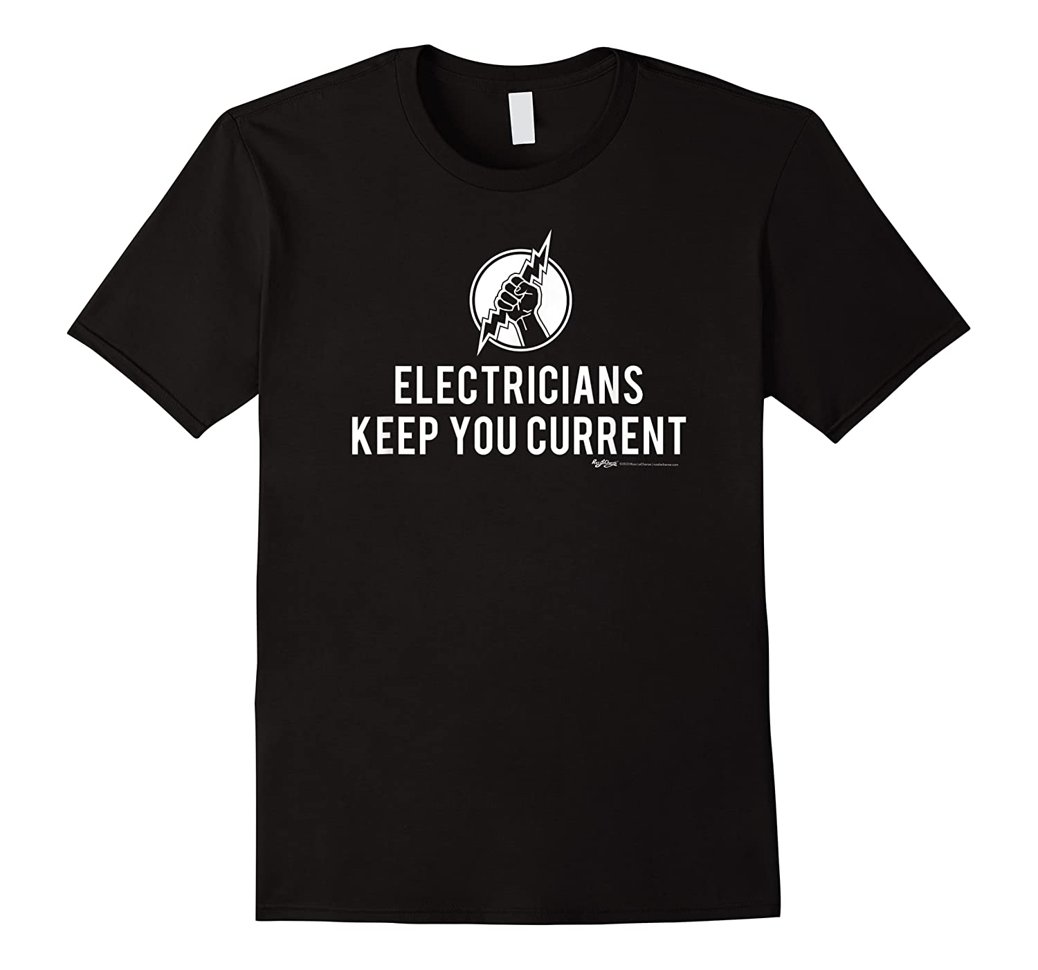 Electricians Keep Your Current Electrician Word T-shirt