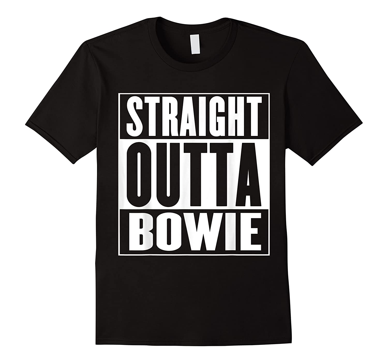 Straight Outta Bowie Shirts