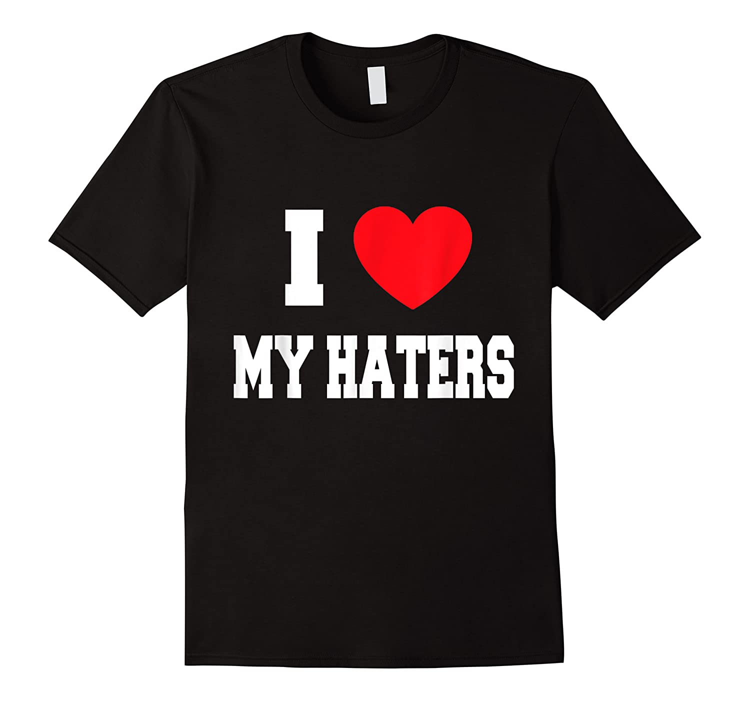 Love My Haters Shirts