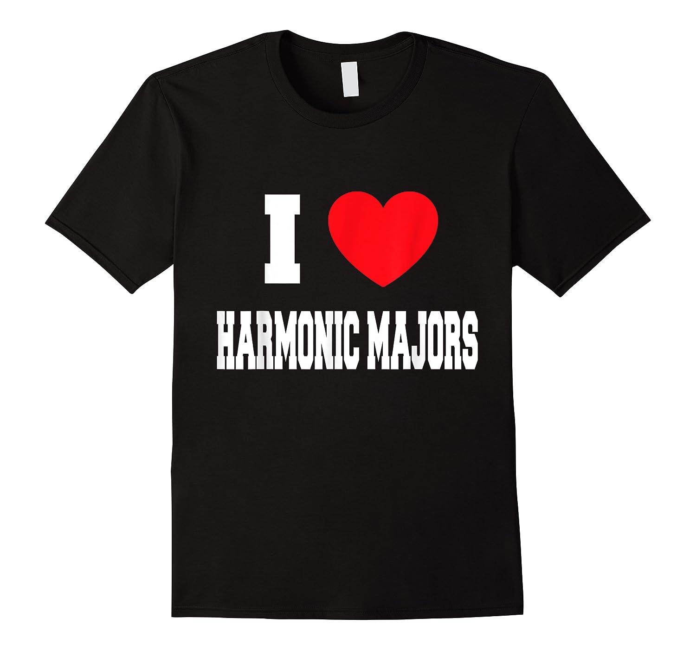 I Love Harmonic Majors T-shirt