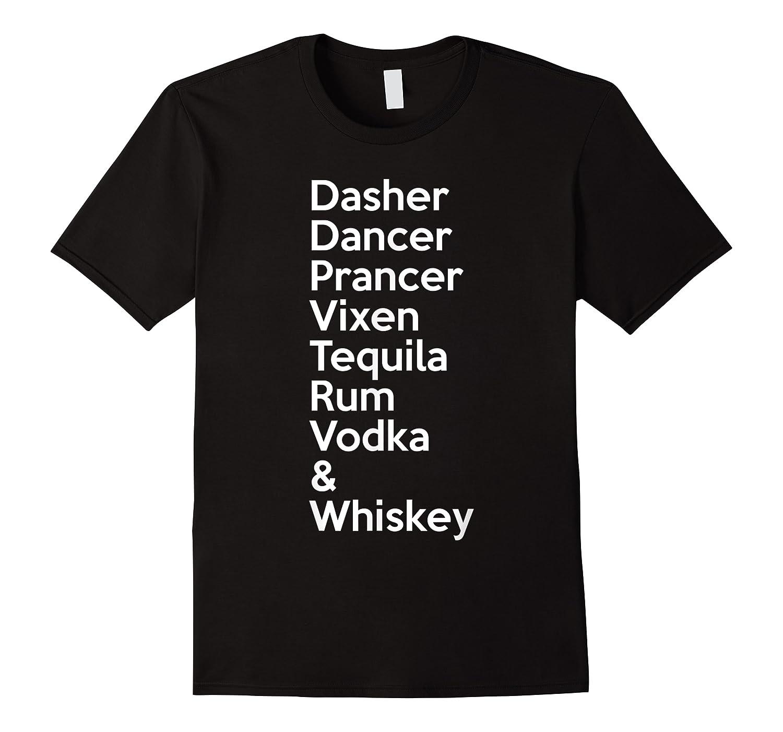 Dasher Dancer Prancer Vixen Tequila Alcohol List Shirts