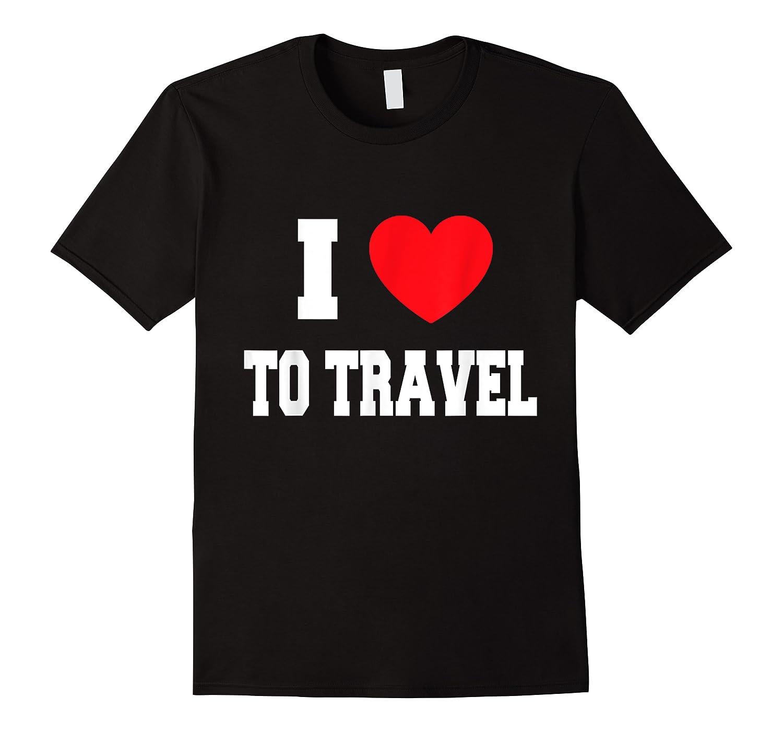 Love To Travel Shirts