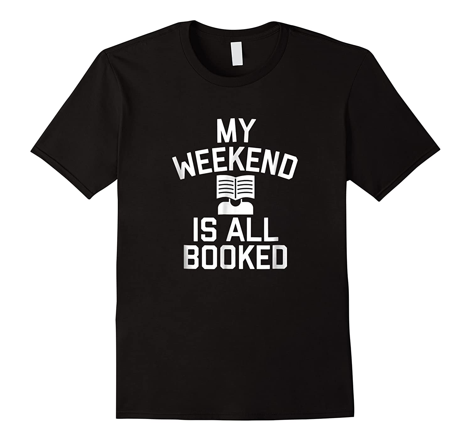 My Weekend Is All Booked T-shirt Reading Book Lover Tea