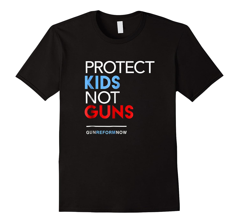 Protect Kids Not Guns For Gun Control Shirts