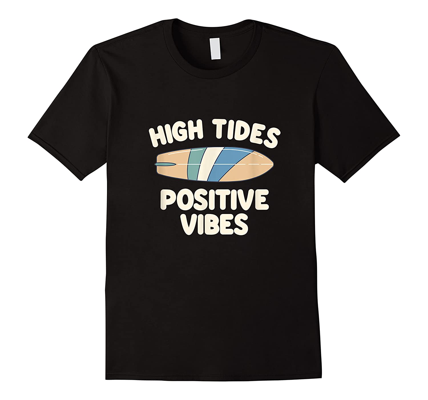 Surfing High Tides Positive Vibes Retro Surfboard Beach Gift Shirts