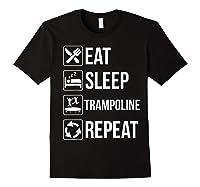 Eat Sleep Trampoline Repeat Funny Gift Shirts Black
