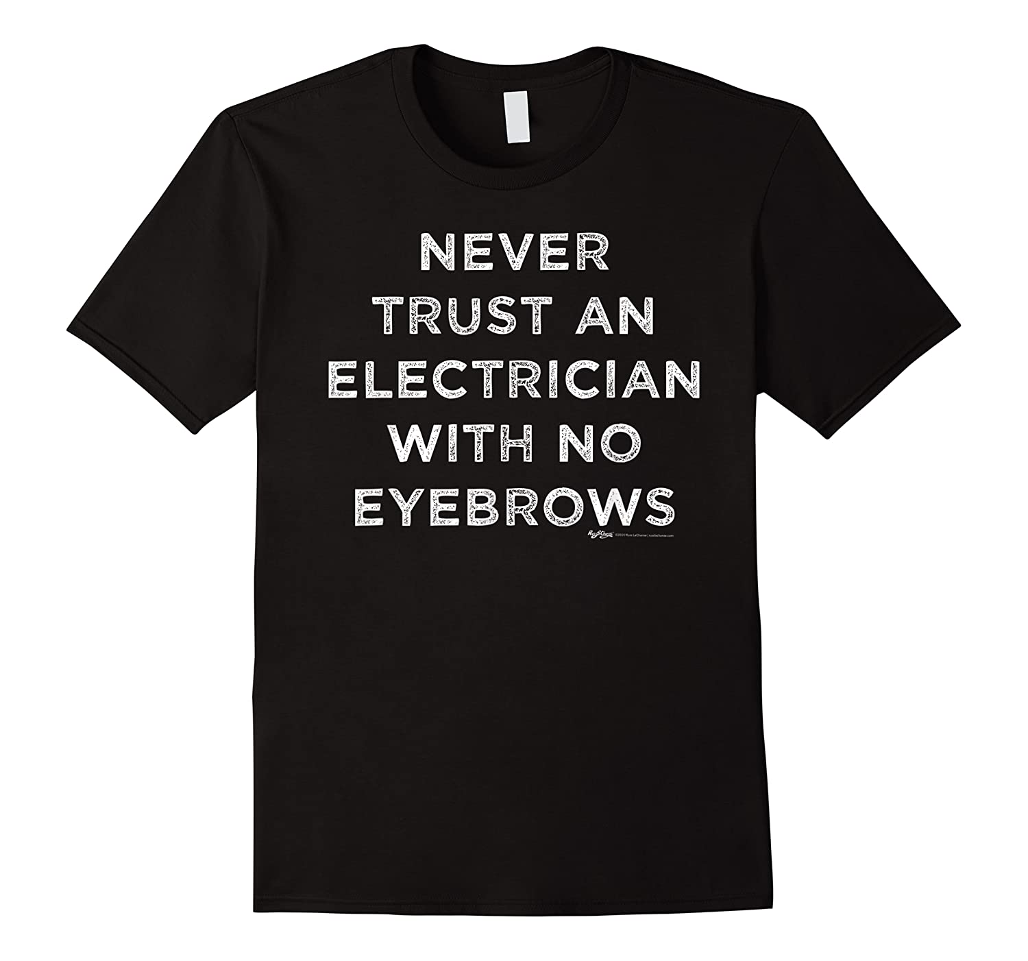 Vintage Never Trust An Electrician With No Eyebrows Word Shirts