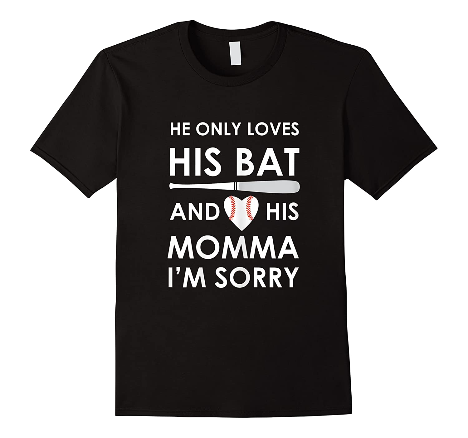 He Only Loves His Bat And His Momma Baseball Mom T-sh Shirts