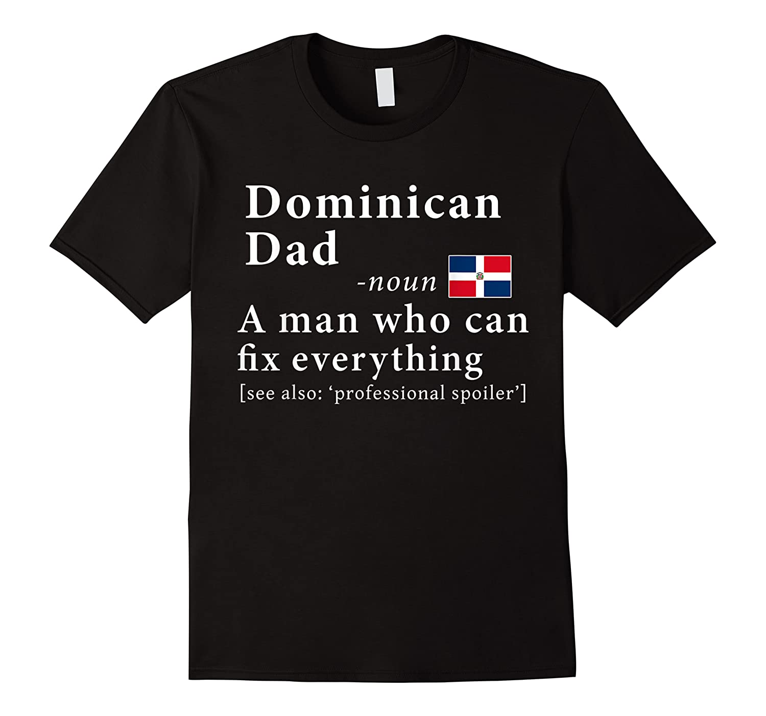 Dominican Dad Definition Dominican Republic Flag Fathers Shirts