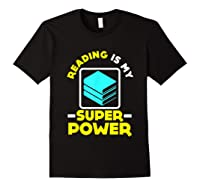 My Superpower Book Lovers Gift Shirts Black