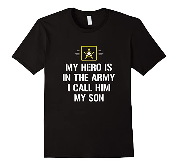 My Hero Is In The Army - I Call Him My Son - T-shirt