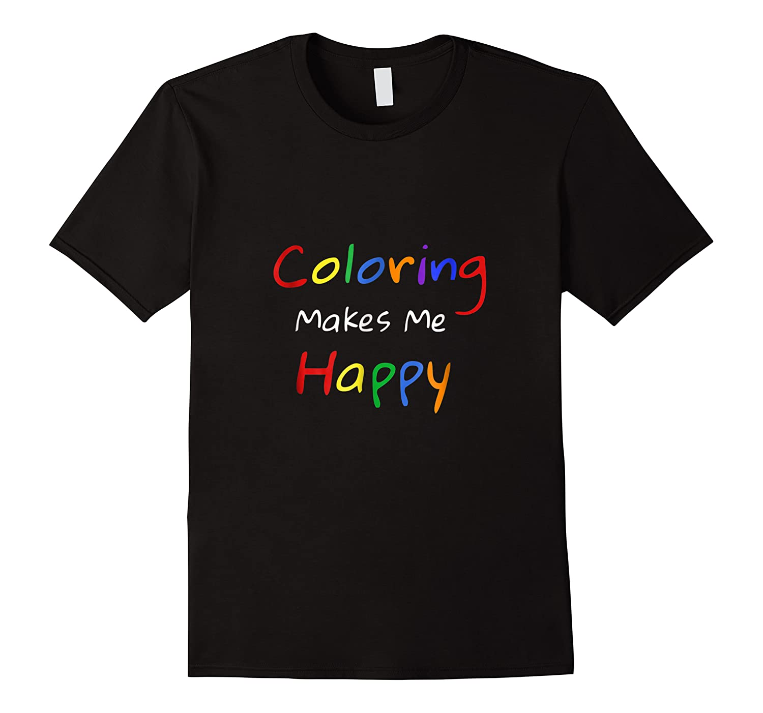 Coloring Makes Me Happy Adult Coloring Books Shirts