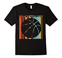 Basketball Madness 2019 Bracketology Tournat College S Shirts Black