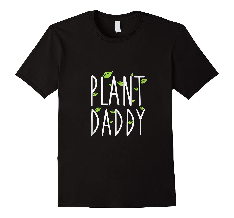 Funny Plant Daddy Leaf Gardening Shirts