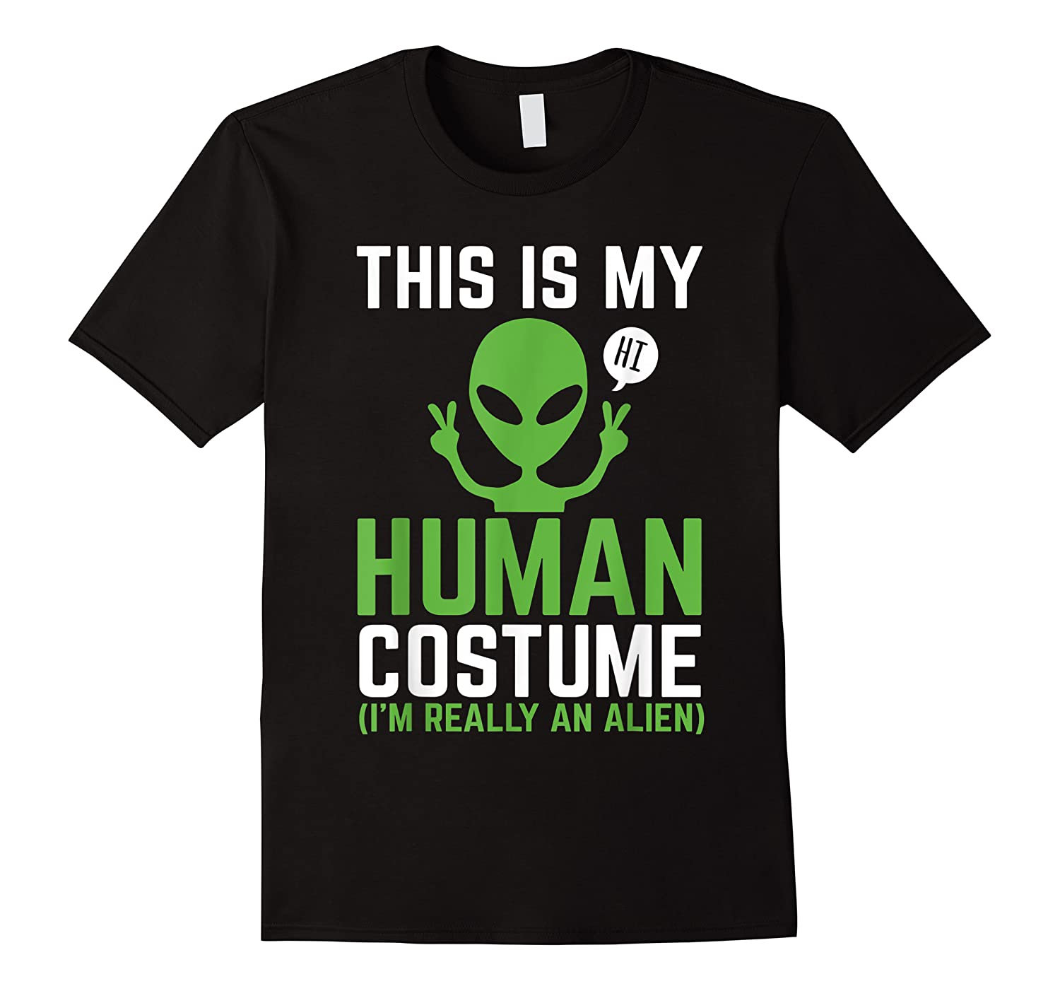 This Is My Human Costume I'm Really An Alien Halloween Gift Shirts