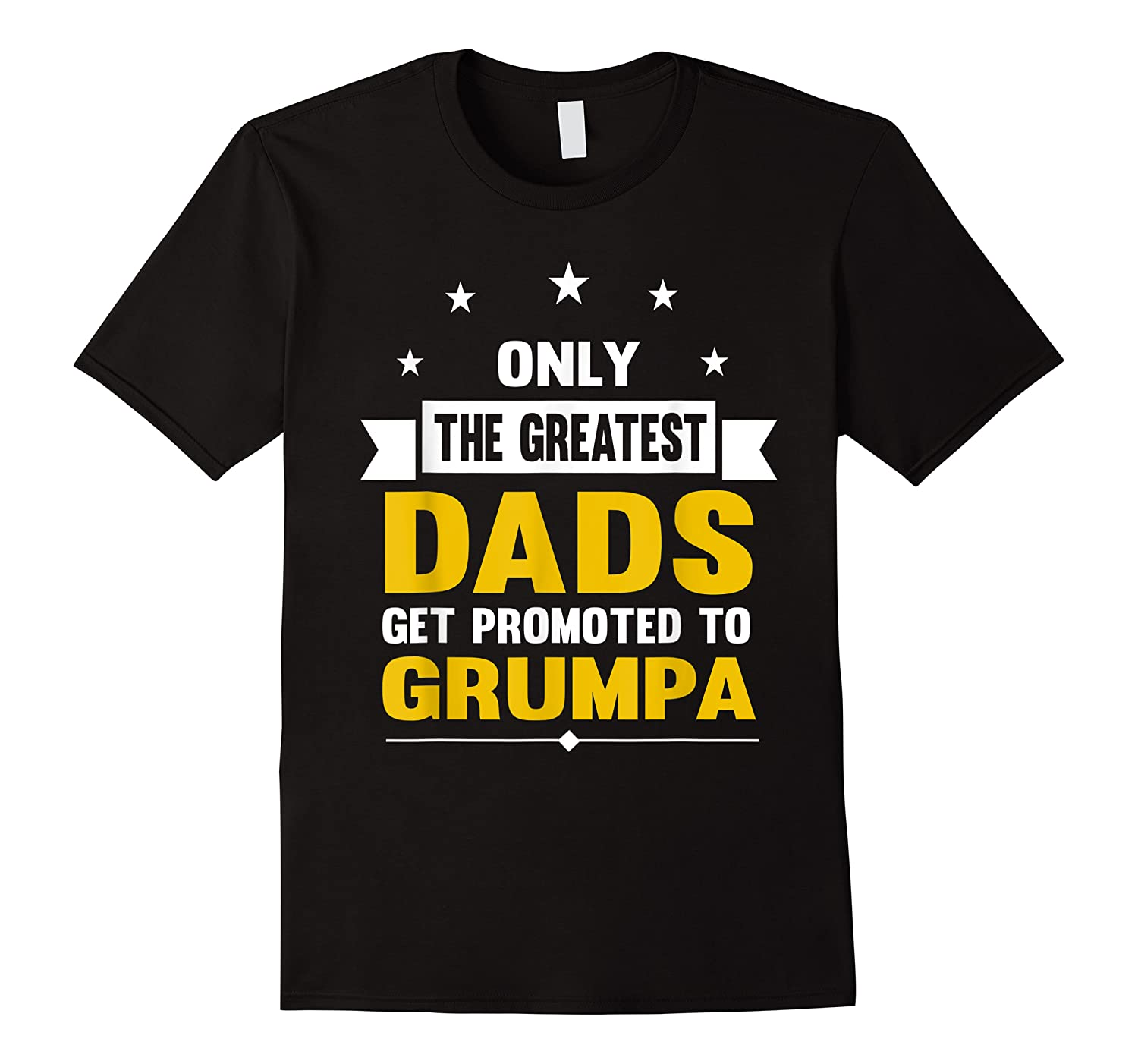 Family 365 The Greatest Dads Get Promoted To Grumpa Grandpa T-shirt