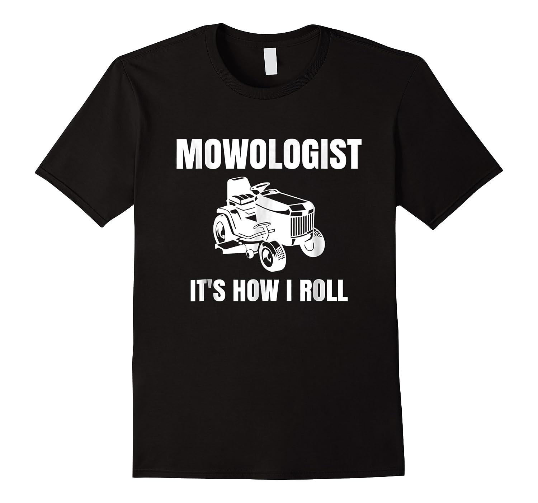 Funny Lawnmower Shirt. Mowologist - It's How I Roll