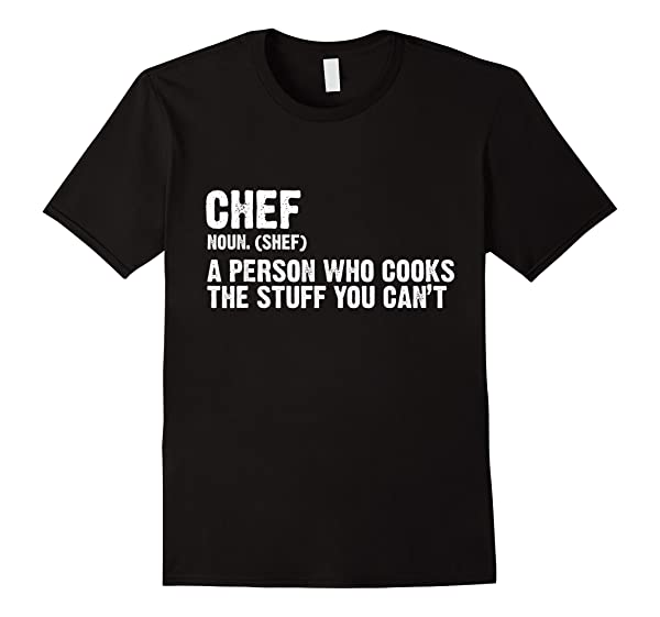 A Person Who Cooks Stuff You Can\\\'t Cooking Novelty T-shirt
