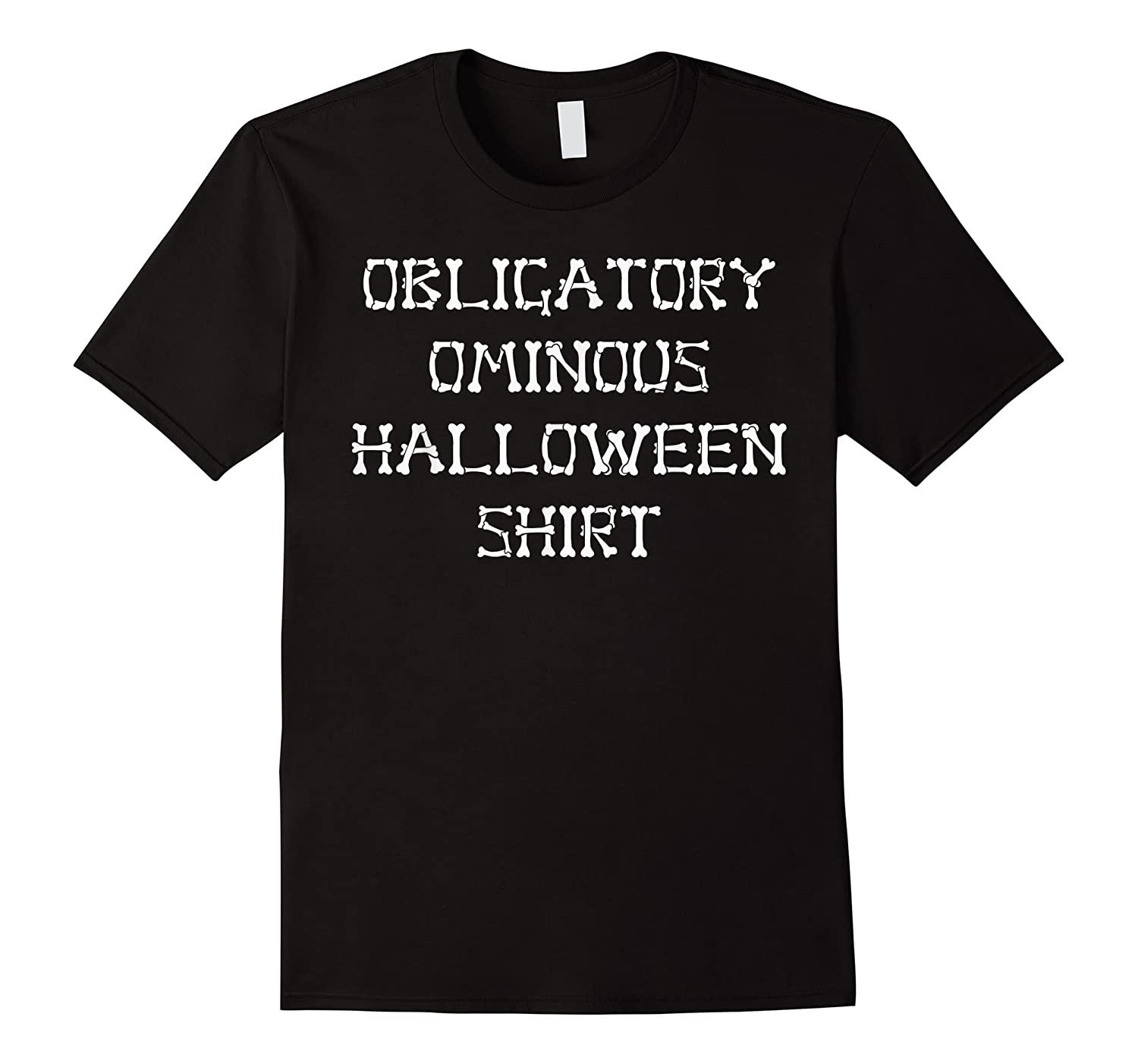 Obligatory Ominous Halloween All Hallows Eve Fun Party Gear T-shirt