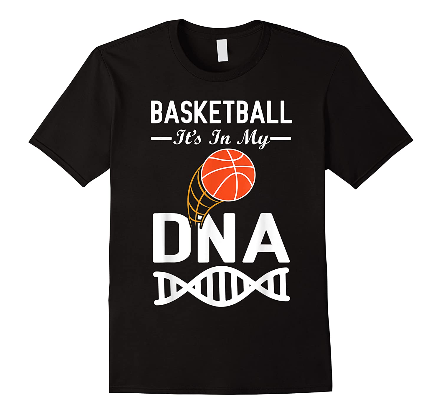 Sports Lover Tees - Basketball It\\\'s In My Dna T-shirt