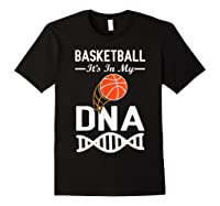 Sports Lover Tees - Basketball It\\\'s In My Dna T-shirt Black