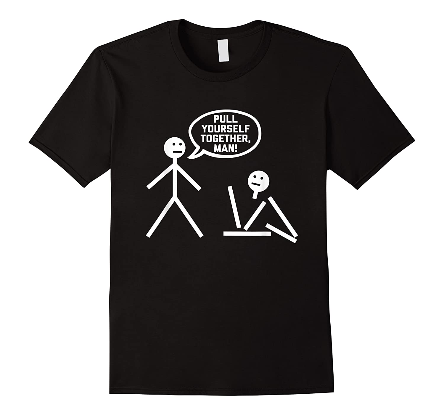 Pull Yourself Together, Man Funny Saying Sarcastic Shirts