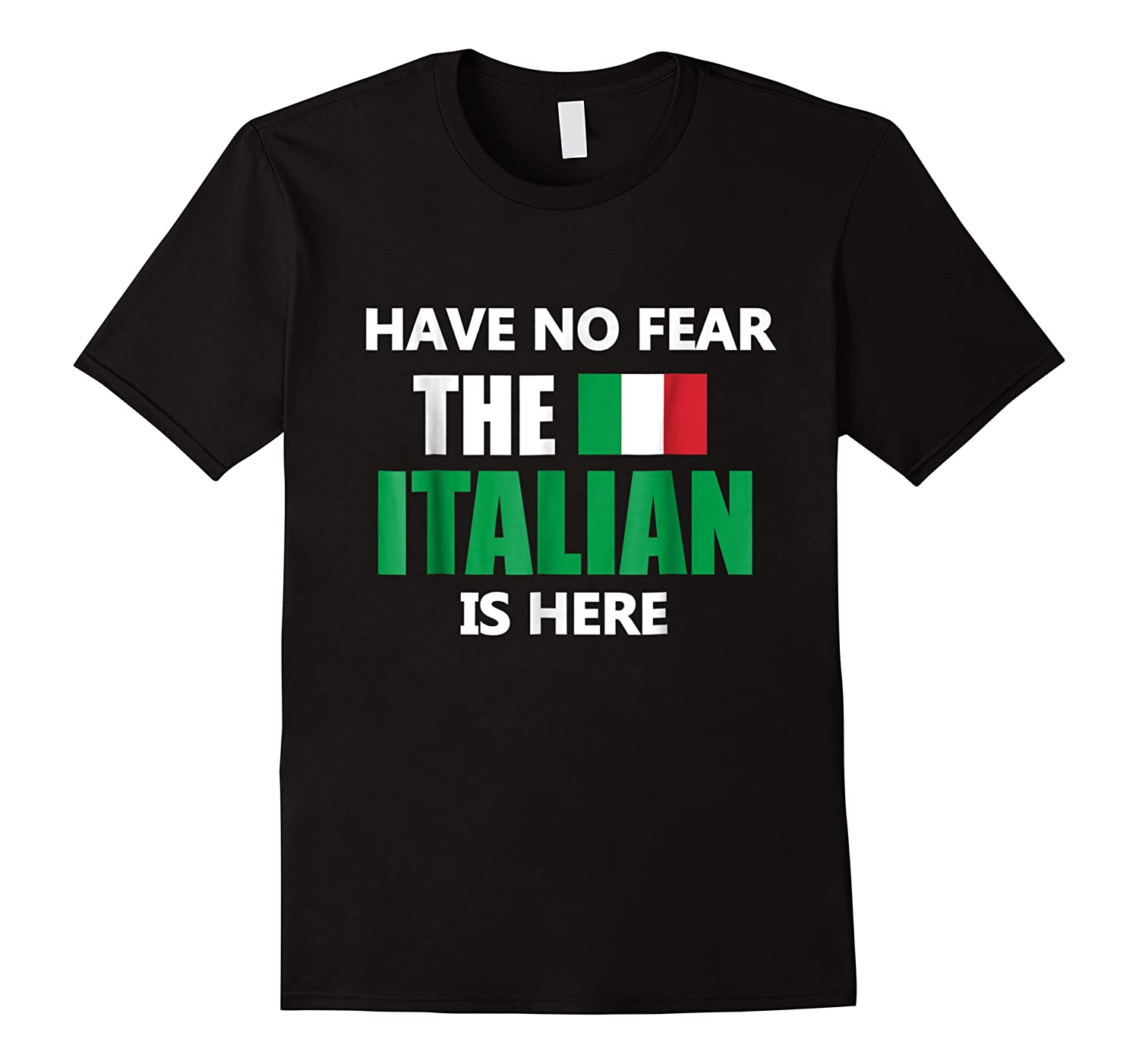 Have No R The Italian Is Here Italy Pride Funny Shirts