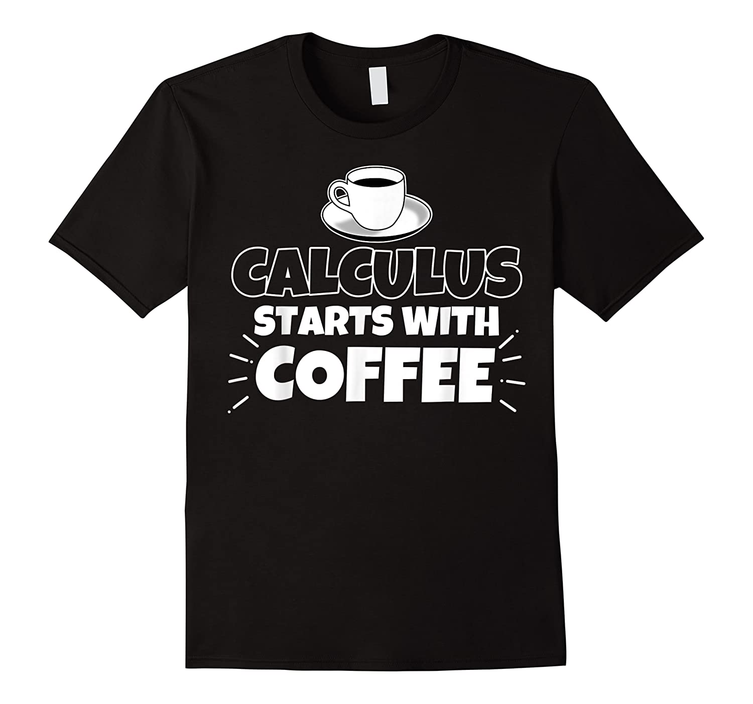 Calculus Starts With Coffee Funny Gift Shirts