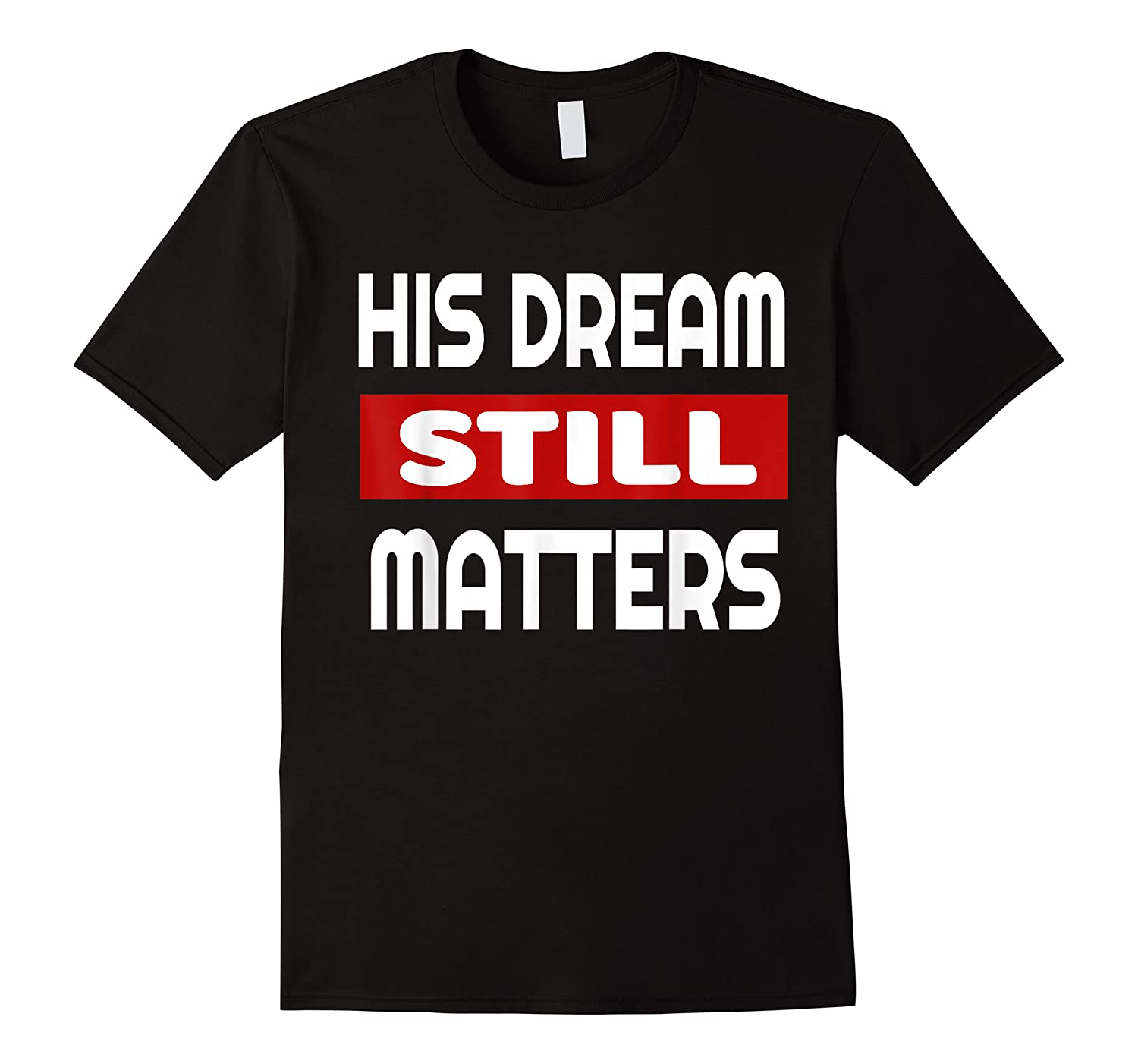 Martin Luther King Jr Day I Have A Dream T-shirt