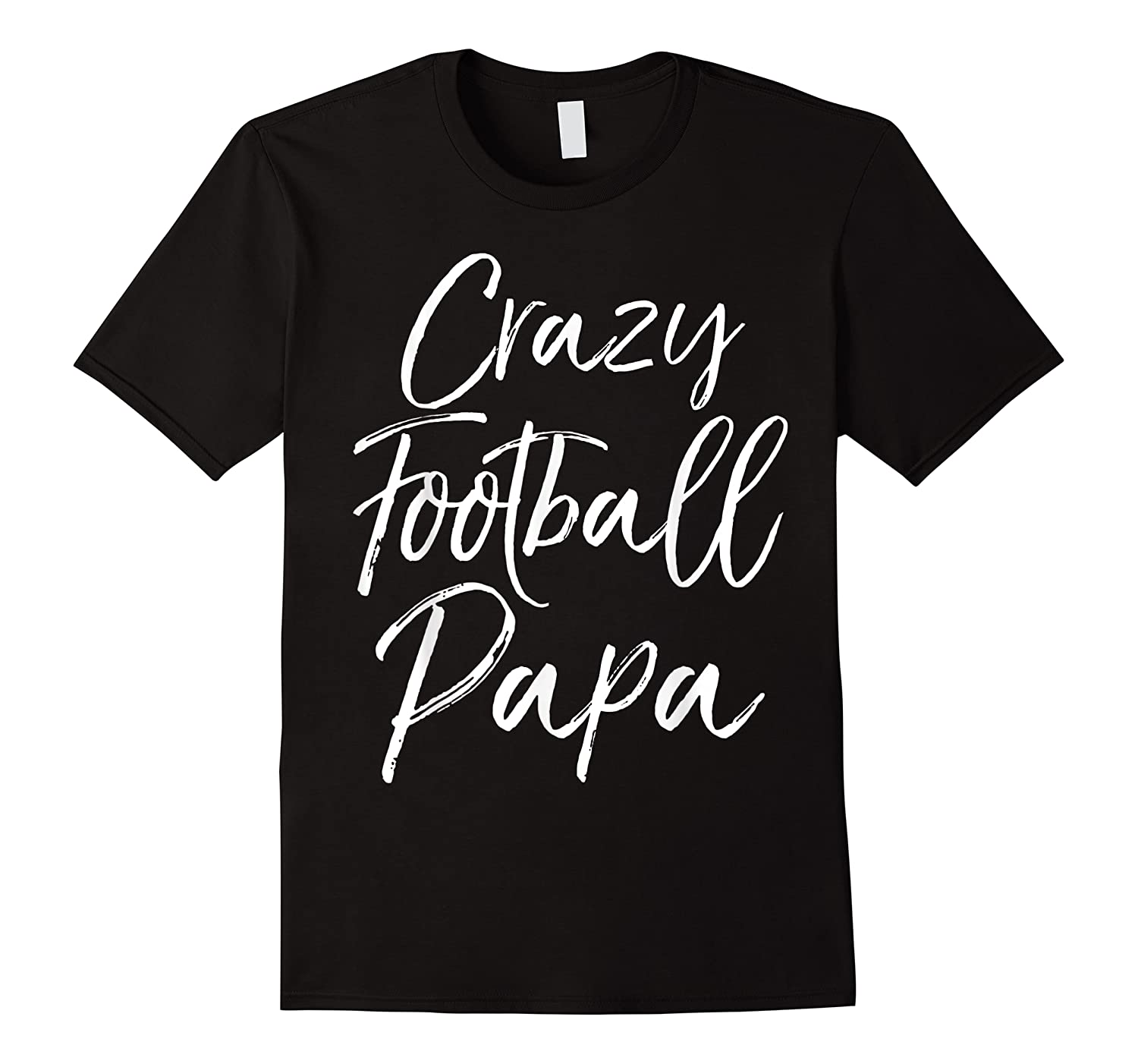 Funny Matching Football Gifts For Family Crazy Football Papa T-shirt