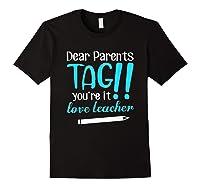 Last Day School Shirt Teas Funny Tag Parents Love Tshirt Black
