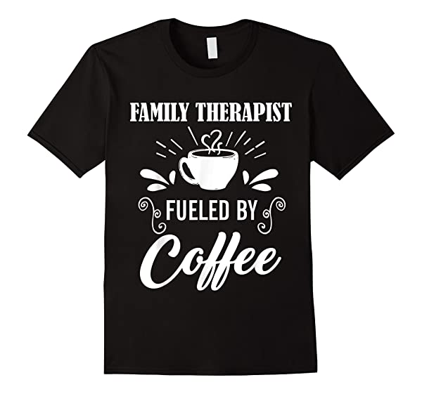 Family Therapist Quote Family Therapist T-shirt