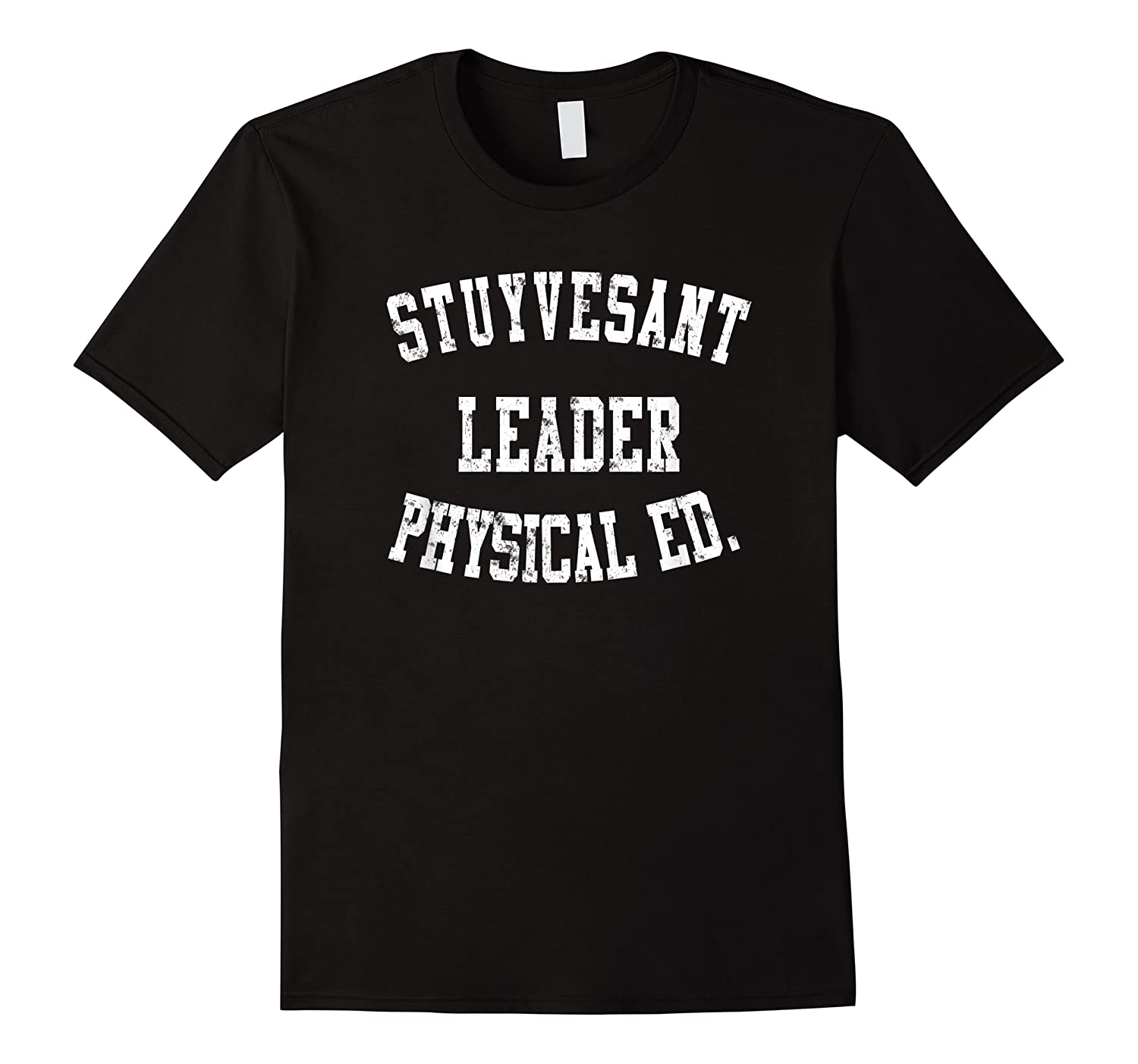 Stuyvesant Leader Physical Ed Birthday Gifts For Shirts